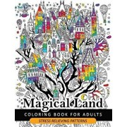 Magical Land Coloring Book for Adult: The Wonderful Desings of Mystical Land and Animal (Dragon, House, Tree, Castle), Paperback/Adult Coloring Book for Grown-Ups