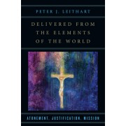 Delivered from the Elements of the World: Atonement, Justification, Mission