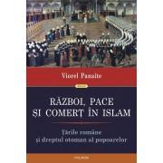 Razboi, pace si comert in Islam. Tarile Romane si dreptul otoman al popoarelor (eBook)