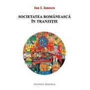 Societatea romaneasca in tranzitie/Ion I. Ionescu