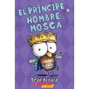 El Principe Hombre Mosca = Prince Fly Guy, Paperback