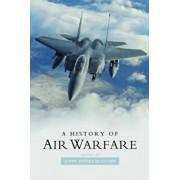 A History of Air Warfare, Paperback/John Andreas Olsen