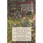 Narrative in Social Work Practice: The Power and Possibility of Story, Paperback