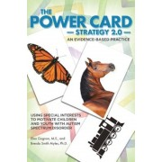 The Power Card Strategy 2.0: Using Special Interests to Motivate Children and Youth with Autism Spectrum Disorder, Paperback