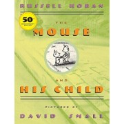 The Mouse and His Child, Paperback/Russell Hoban