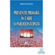 Preventie primara in carie si parodontopatii - Marian Cuculescu