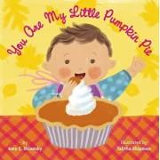 You Are My Little Pumpkin Pie/Amy E. Sklansky