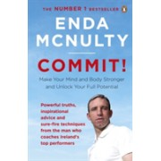 Commit! - Make Your Mind and Body Stronger and Unlock Your Full Potential (McNulty Enda)(Paperback) (9780241978849)