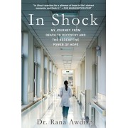 In Shock: My Journey from Death to Recovery and the Redemptive Power of Hope, Hardcover