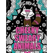 Swear Word Coloring Book for Adults: Cheeky Sweary Animals: 44 Designs Large 8.5' X 11'big Pages of Swearing Animals for Stress Relief and Relaxation, Paperback/Swear Words Coloring Books