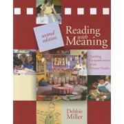 Reading with Meaning: Teaching Comprehension in the Primary Grades, Paperback/Debbie Miller