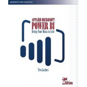 Applied Microsoft Power Bi (2nd Edition): Bring Your Data to Life!, Paperback