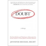 Doubt: A History: The Great Doubters and Their Legacy of Innovation from Socrates and Jesus to Thomas Jefferson and Emily Dickinson, Paperback/Jennifer Hecht