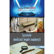 Secretele medicinii legale romanesti/Dan Silviu Boerescu