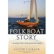 The Folkboat Story: From Cult to Classic - The Renaissance of a Legend, Paperback/Dieter Loibner