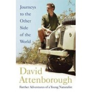 Two Roads Journeys to the Other Side of the World : further adventures of a young naturalist - David Attenborough
