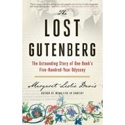 The Lost Gutenberg: The Astounding Story of One Book's Five-Hundred-Year Odyssey, Hardcover/Margaret Leslie Davis