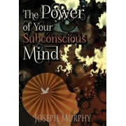 The Power of Your Subconscious Mind, Paperback/Joseph Murphy