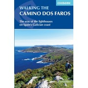 Walking the Camino dos Faros. The Way of the Lighthouses on Spain's Galician coast, Paperback/John Hayes