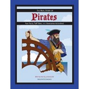 The REAL Story of Pirates: Fun Facts, Tall Tales, and Awesome Activities, Paperback/Gregory B. Edmonds