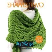 Vogue(r) Knitting on the Go! Shawls Two by Trisha Malcolm
