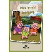 Sostu Tininish Asemawe'ch - Amharic Children's Book: The Three Little Pigs (Amharic Version), Paperback/Kiazpora