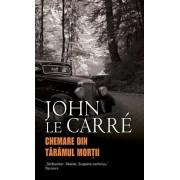 Chemare din taramul mortii/John Le Carre
