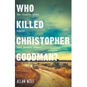 Who Killed Christopher Goodman', Paperback/Allan Wolf