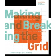 Making and Breaking the Grid, Second Edition, Updated and Expanded: A Graphic Design Layout Workshop, Paperback