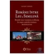 Romanii Intre Leu Si Semiluna - Eugen Denize
