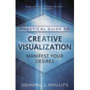 Creative Visualization: Manifest Your Desires