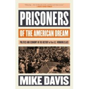 Prisoners of the American Dream - Politics and Economy in the History of the US Working Class (Davis Mike)(Paperback) (9781786635907)