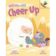 Cheer Up: An Acorn Book (Unicorn and Yeti #4), Volume 4, Hardcover/Heather Ayris Burnell