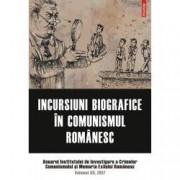 Incursiuni biografice in comunismul romanesc. Anuarul Institutului de Investigare a Crimelor Comunismului si Memoria Exi