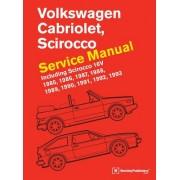 Volkswagen Cabriolet, Scirocco Service Manual: 1985, 1986, 1987, 1988, 1989, 1990, 1991, 1992, 1993: Including Scirocco 16v