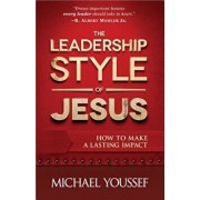 The Leadership Style of Jesus, Paperback/Michael Youssef