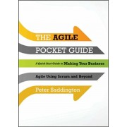 Agile Pocket Guide. A Quick Start to Making Your Business Agile Using Scrum and Beyond, Paperback/Peter Saddington