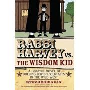 Rabbi Harvey vs. the Wisdom Kid: A Graphic Novel of Dueling Jewish Folktales in the Wild West, Paperback/Steve Sheinkin