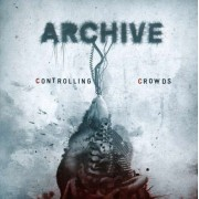 Archive - Controlling Crowds (0825646922840) (1 CD)