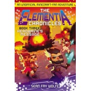 The Elementia Chronicles #3: Herobrine's Message: An Unofficial Minecraft-Fan Adventure, Paperback