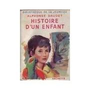 Histoire d'un enfant - Alphonse Daudet - Livre