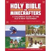 The Unofficial Holy Bible for Minecrafters: A Children's Guide to the Old and New Testament, Paperback/Christopher Miko