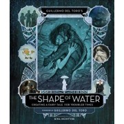 Guillermo del Toro's the Shape of Water: Creating a Fairy Tale for Troubled Times, Hardcover/Gina McIntyre