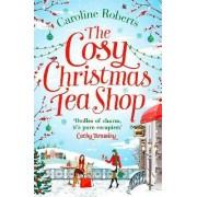 The Cosy Christmas Teashop by Caroline Roberts