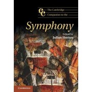 The Cambridge Companion to the Symphony, Paperback/Julian Horton