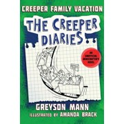 Creeper Family Vacation: The Creeper Diaries, an Unofficial Minecrafter's Novel, Book Five, Hardcover/Greyson Mann