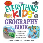 The Everything Kids' Geography Book: From the Grand Canyon to the Great Barrier Reef - Explore the World!, Paperback