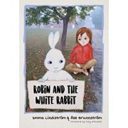 Robin and the White Rabbit: A Story to Help Children with Autism to Talk about Their Feelings and Join in, Hardcover/Ase Brunnstrom