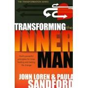 Transforming the Inner Man: God's Powerful Principles for Inner Healing and Lasting Life Change, Paperback/John Loren Sandford