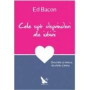 Cele opt deprinderi ale iubirii - Ed Bacon
